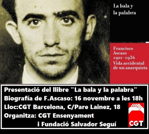 'La bala y la palabra . Francisco Ascaso (1901-1936) Vida accidental de un anarquista.'