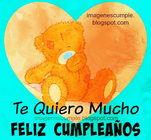 imagen por Mery Bracho, frases bonitas de te quiero en cumpleaños, tarjeta postal de cumple, felicitación hijo, hermano, novio, novia, imagen tierna osito en cumpleaños.