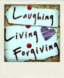 Laughing Living Forgiving