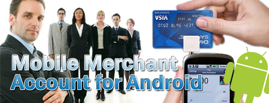 Mobile Merchant Account for Android