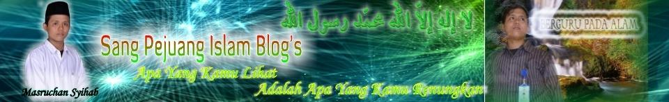 {..:: . .:::Welcome to Sang Pejuang Islam Blog's....:: . .:::..}