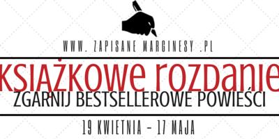 http://www.zapisanemarginesy.pl/2015/04/ksiazkowe-rozdanie-edycja-pierwsza.html