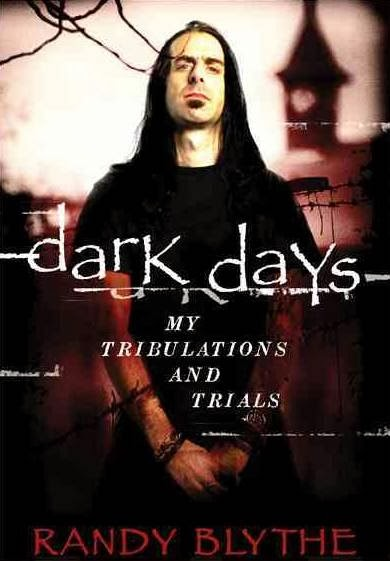 "RANDY BLYTHE nya LAMB OF GOD siap Rilis Buku Pertamanya "" Dark Days: My Tribulation And Trials """
