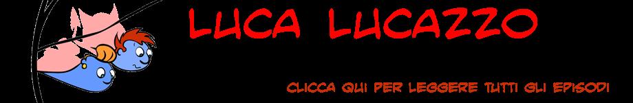 Clicca qui per leggere tutti i fumetti di Luca&Lucazzo