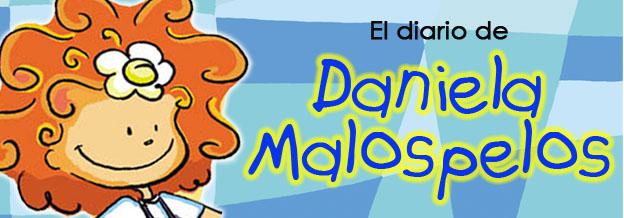 El diario de Daniela Malospelos