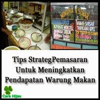 Tips Strategi Pemasaran Untuk Meningkatkan Pendapatan Warung Makan