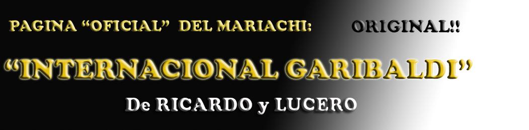 BOLIVIA PAGINA OFICIAL MARIACHI INTERNACIONAL GARIBALDI ORIGINAL COCHABAMBA RICARDO LUCERO