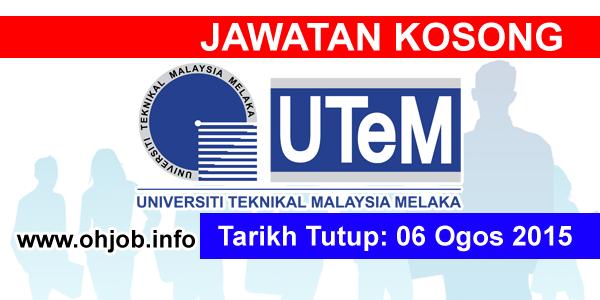 Jawtan Kerja Kosong Universiti Teknikal Malaysia Melaka (UTEM) logo www.ohjob.info ogos 2015