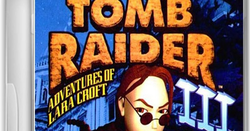 Tomb Raider 3 Adventures Of Lara Croft Game - WELCOME TO THE COMPUTER WORLD (BY ASIF ARAIN)