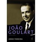 capa do livro João Goulart - uma biografia, de Jorge Ferreira