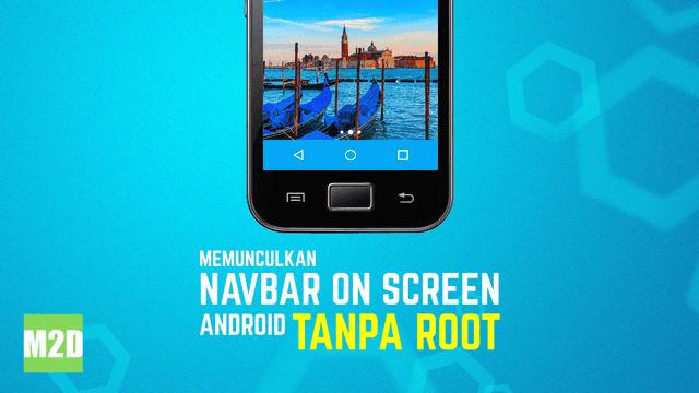 Pasang Navbar Android On Screen Tanpa Root Pengganti
