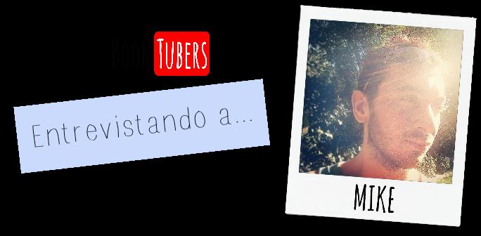 Entrevistando a... Mike (#7Días7BookTubers)