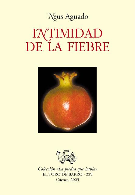 """""""Intimidad de la fiebre"""", Ed. El Toro de Barro, Tarancón de Cuenca 2005"""