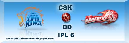 IPL Season 6 CSK vs DD Live Match Scores and Highlight Video