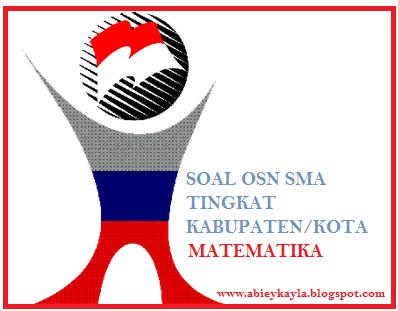 Soal OSN Matematika SMA Tingkat Kabupaten/Kota Tahun 2015