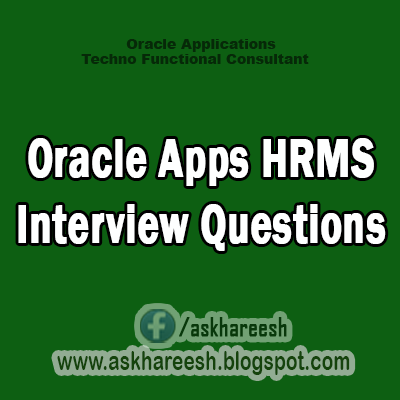 Oracle Apps HRMS Interview Questions