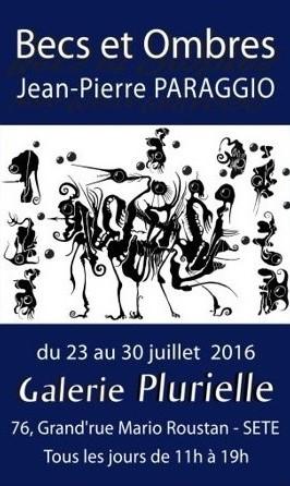 EXPOSITION «BECS & OMBRES» Jean-Pierre PARAGGIO, 23/07 au 30/07/2016