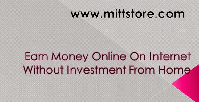 earn money online from home on internet without investment