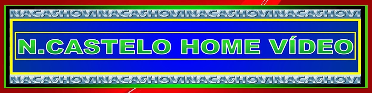 N.CASTELO HOME VIDEO