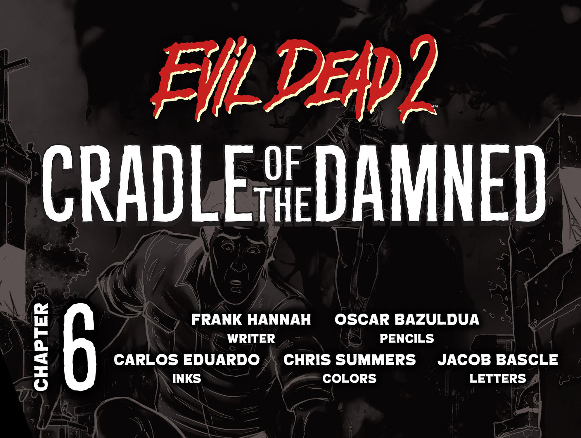 Read online Evil Dead 2: Cradle of the Damned comic -  Issue #6 - 2