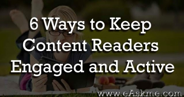 6 Ways to Keep Your Content Readers Engaged and Active : eAskme