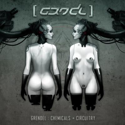 Grendel - Chemicals + Circuitry [EP] (2009)