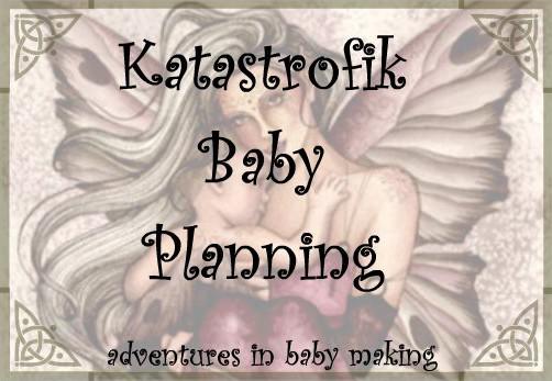 Katastrofik Baby Planning