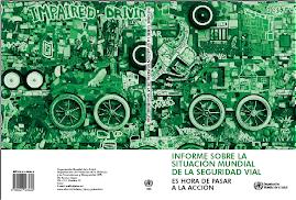 Informe sobre la situación mundial de la Seguridad Vial.2009