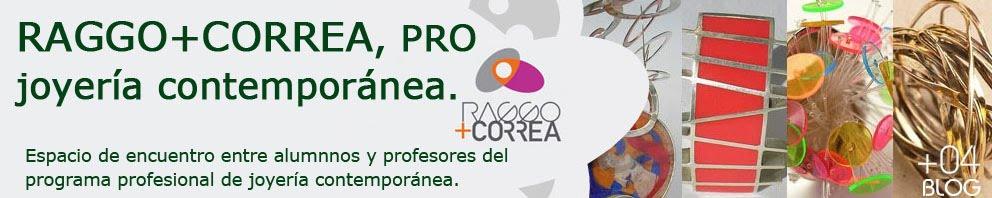 RAGGO+CORREA, PRO  joyería contemporánea.
