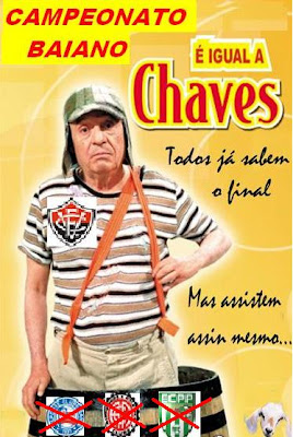Campeoanto Baiano é igual a Chaves...