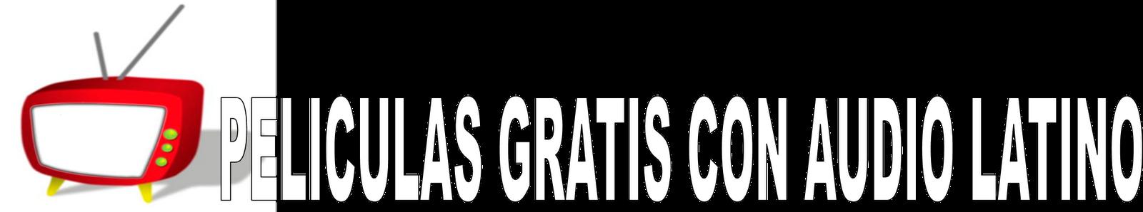 PELICULAS GRATIS ONLINE EN  AUDIO LATINO Y SUBTITULADAS