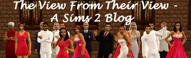 The View from Their View - A Sims 2 Blog