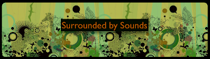SURROUNDED BY SOUNDS