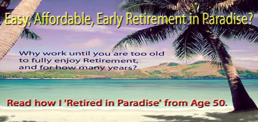 Easy, Affordable, Early Retirement in Paradise?