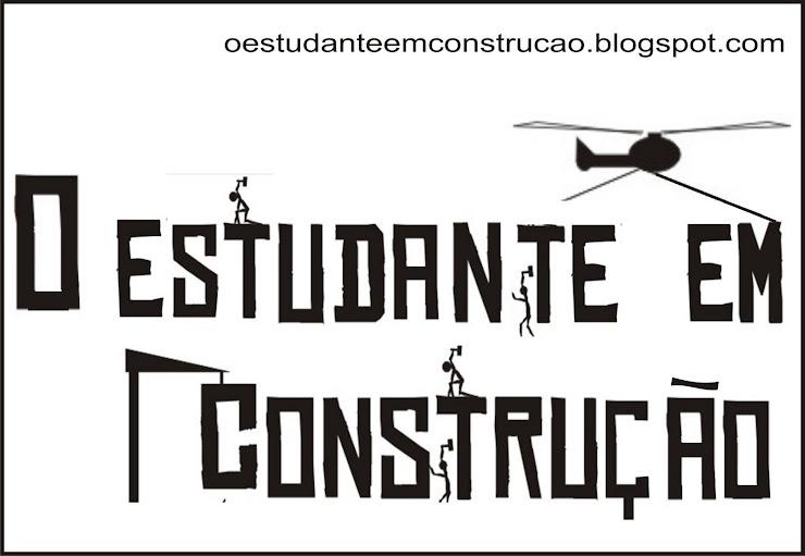 O Estudante em Construção