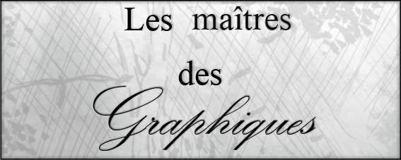 Les maîtres des Graphiques