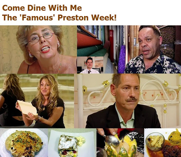 Come Dine With Me - The 'Famous' Preston Week!