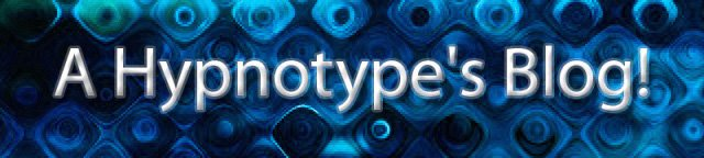 A Hypnotype's Blog!