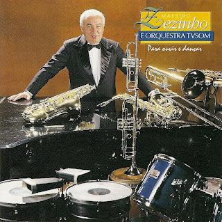 Maestro Zezinho e Orquestra TVSom - Para Ouvir e Dançar