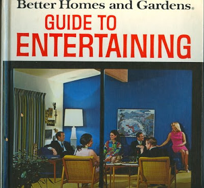 Extreme Entertaining Livin Large With 60s Better Homes