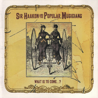 Cover Album of Sir Haakon & The Popular Musicians – What Is To Come (2004)