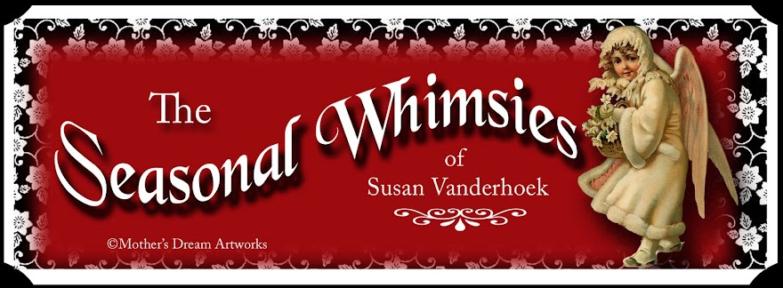 Seasonal Whimsies by Susan V.