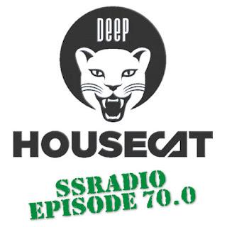 Deep House Cat Show :: SSRadio - Episode 70.0
