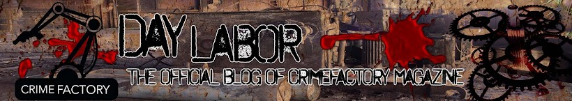 Day Labor, the Official blog of Crimefactory Magazine