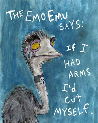 The Emo Emu says: If I had arms I'd cut myself