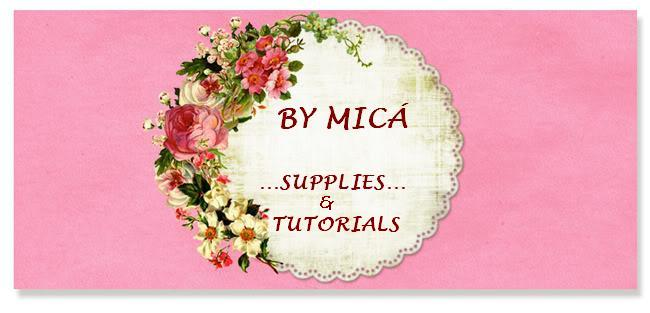 BY MICÁ   SUPPLIES & TUTORIALS