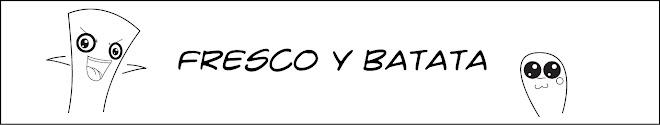 Fresco y Batata