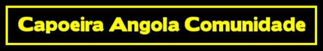 CAPOEIRA ANGOLA COMUNIDADE