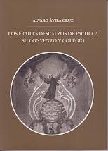 LOS FRAILES DESCALZOS DE PACHUCA, SU CONVENTO Y COLEGIO