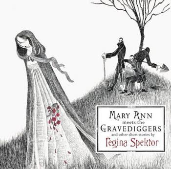 http://2.bp.blogspot.com/_-b416qV-U0o/RtdCBdqfJaI/AAAAAAAAAxU/Lv-zuQEVtMA/s400/regina+spektor+-+mary+ann+meets+the+gravediggers+and+other+short+stories.jpg